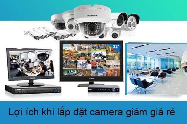 Lợi ích của việc lắp đặt camera giám sát giá rẻ mang lại cho người dùng