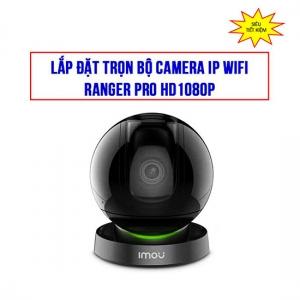 Trọn Gói Camera Wifi Ranger Pro HD1080P